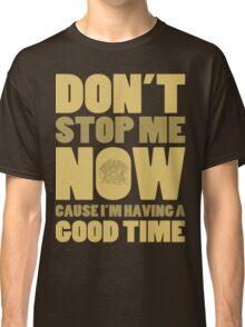 Don't Stop Me Classic T-Shirt