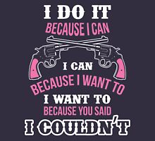 Do It Because I Can T-Shirt
