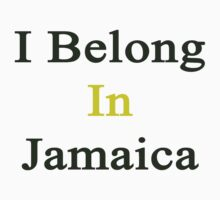 I Belong In Jamaica by supernova23