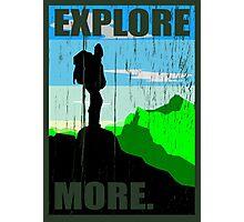 Go Explore More. Photographic Print