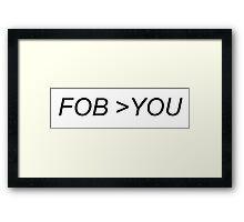 FOB>YOU Framed Print