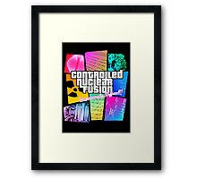 Controlled Nuclear Fusion - Surprisingly Difficult! Framed Print