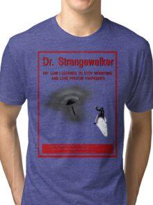 Dr. Strangewalker Tri-blend T-Shirt