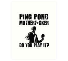 Funny Rude Ping Pong Shirt Art Print