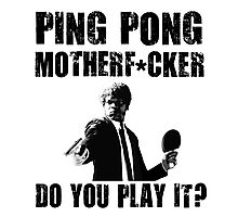 Funny Rude Ping Pong Shirt Photographic Print