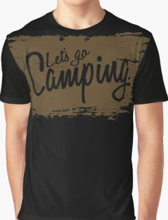 Let's Go Camping. Graphic T-Shirt