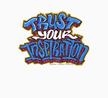 Trust Your Inspiration Unisex T-Shirt