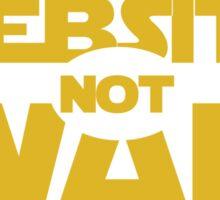Make Website Not War Sticker