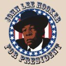 John Lee Hooker for President by mockingbird23