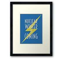 Nuclear Winter Is Coming Framed Print