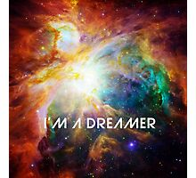Chaos in Orion - I'm a Dreamer Photographic Print