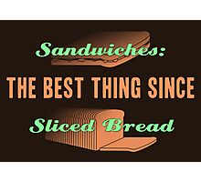 The Best Thing Since Sliced Bread Photographic Print