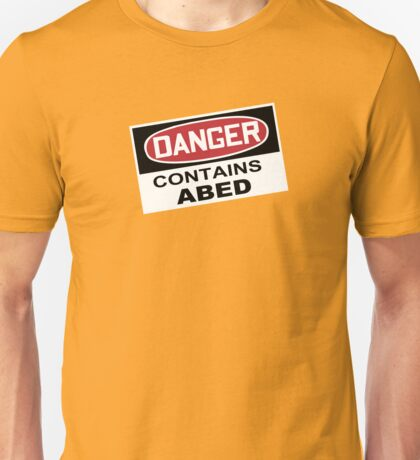 DANGER: Contains Abed Unisex T-Shirt