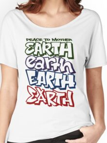 Peace To Mother Earth Women's Relaxed Fit T-Shirt