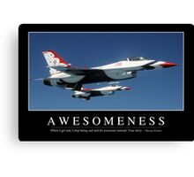 Awesomeness: Inspirational Quote and Motivational Poster Canvas Print