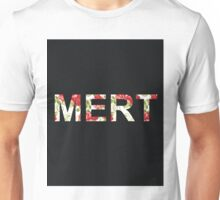 Mert Shirt Unisex T-Shirt