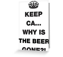Keep Calm... Funny Beer Saying Greeting Card
