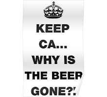 Keep Calm... Funny Beer Saying Poster