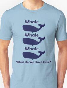 Whale, Whale, Whale T-Shirt
