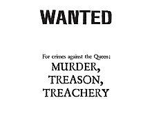 Murder Treason Treachery! Photographic Print
