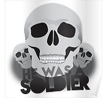 He was a soldier skulls Malazan army insignia motif Poster