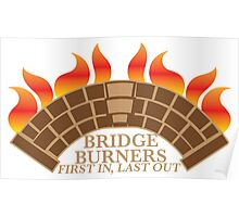 Bridgeburners first in last out with a burning bridge Poster