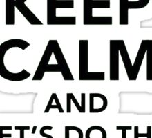 Keep Calm And Let's Do The Time Warp Again Sticker