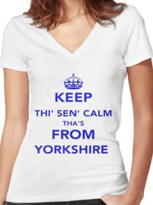 Keep Thi Sen Calm Thas From Yorkshire Women's Fitted V-Neck T-Shirt