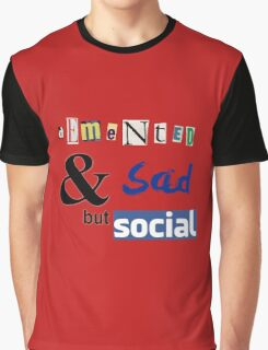 Demented and sad but social Graphic T-Shirt