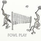 Fowl Play  by david michael  schmidt