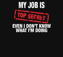 MY JOB IS TOP SECRET Unisex T-Shirt