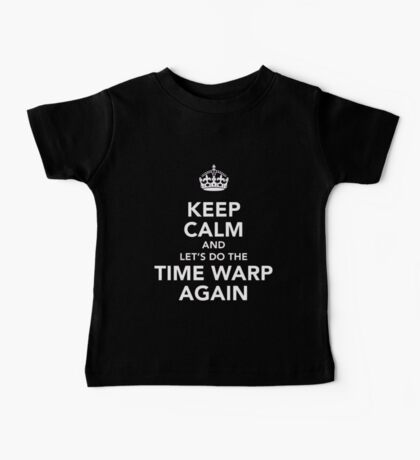 Keep Calm And Let's Do The Time Warp Again Baby Tee