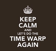Keep Calm And Let's Do The Time Warp Again T-Shirt