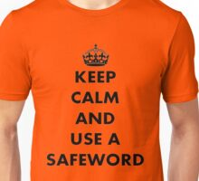 Keep Calm And Use A Safeword Unisex T-Shirt