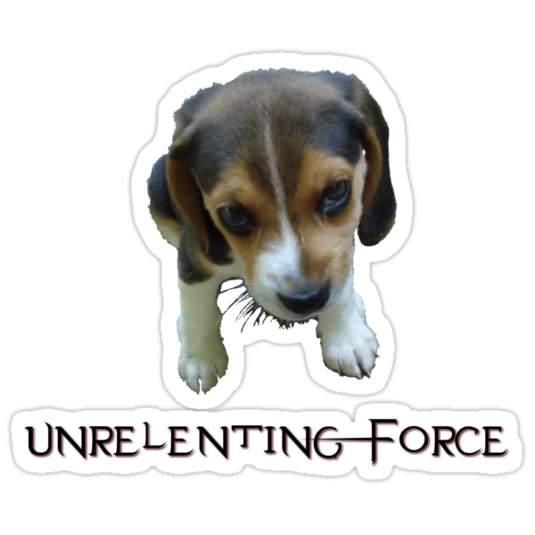 Unrelenting Force - Puppy has POWER by Anarchysmaster
