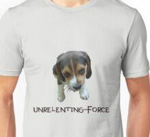 Unrelenting Force - Puppy has POWER Unisex T-Shirt