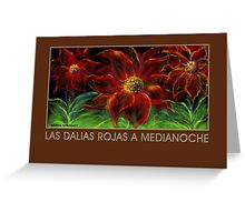 'Red Dahlias at Midnight' Spanish Titled Greeting Card or Small Print Greeting Card