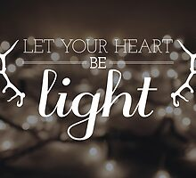 Let Your Heart Be Light by Dorothy Leigh