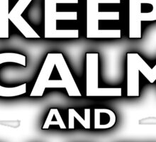 KEEP CALM, Keep Calm & Carry On, Be British! Blighty, UK, United Kingdom, white on black Sticker