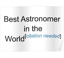 Best Astronomer in the World - Citation Needed! Poster