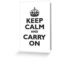 KEEP CALM, Keep Calm & Carry On, Be British! Blighty, UK, United Kingdom, Black on white Greeting Card