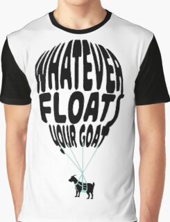 whatever floats your goat Graphic T-Shirt
