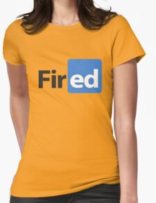 fired! Womens Fitted T-Shirt