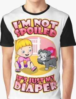 I'm Not Spoiled Graphic T-Shirt