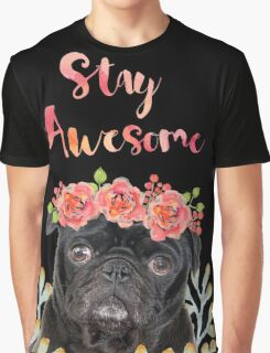 Stay Awesome Pug Graphic T-Shirt
