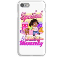 Spoiled And Blaming Mommy iPhone Case/Skin