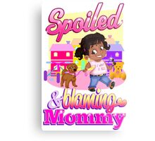 Spoiled And Blaming Mommy Metal Print