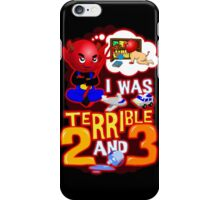 I Was Terrible 2 & 3 iPhone Case/Skin