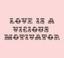 Love is a Vicious Motivator by fangeek