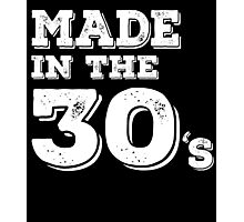MADE IN THE 30'S Photographic Print